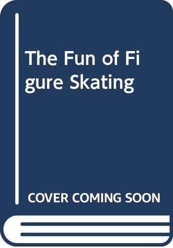 9780060714703: The Fun of Figure Skating