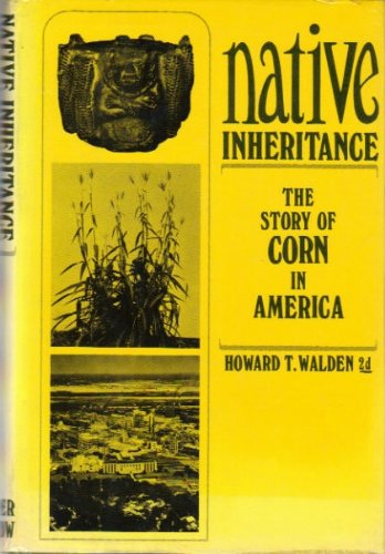 9780060720506: Native Inheritance: Story of Corn in America