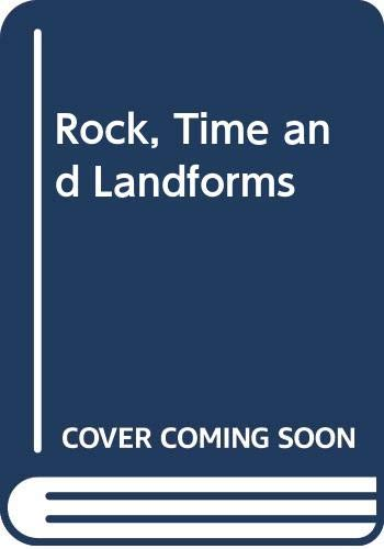 9780060721107: Rock, Time and Landforms