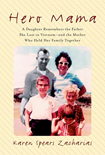 9780060721480: Hero Mama: A Daughter Remembers the Father She Lost in Vietnam--and the Mother Who Held Her Family Together