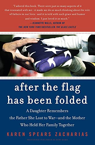 9780060721497: After the Flag Has Been Folded: A Daughter Remembers the Father She Lost to War--and the Mother Who Held Her Family Together