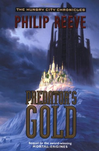 9780060721930: Predator's Gold (Hungry City Chronicles)