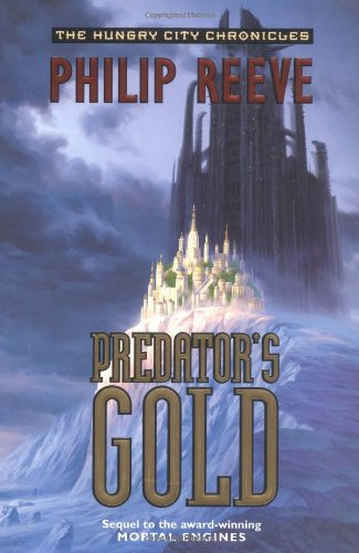 9780060721947: Predator's Gold (The Hungry City Chronicles)