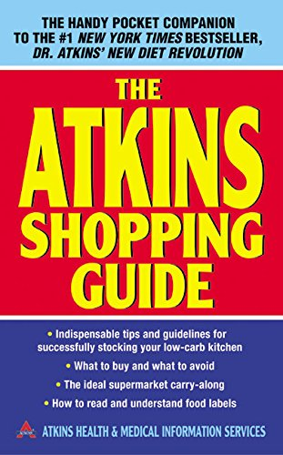 9780060722005: The Atkins Shopping Guide: Indispensable Tips and Guidelines for Successfully Stocking Your Low-carb Kitchen