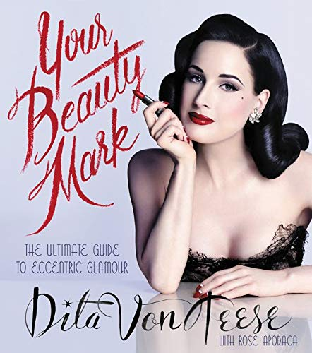 9780060722715: Your Beauty Mark: The Ultimate Guide to Eccentric Glamour