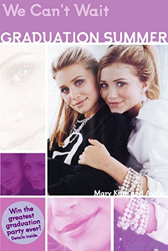 9780060722821: Mary-Kate & Ashley Graduation Summer #1: We Can't Wait: (We Can't Wait) (Graduation Summer Trilogy)