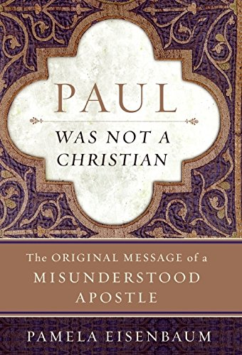 9780060722913: Paul Was Not a Christian: The Original Message of a Misunderstood Apostle