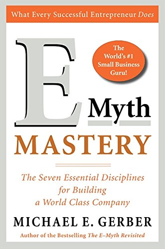 9780060723187: E-Myth Mastery: The Seven Essential Disciplines for Building a World Class Company