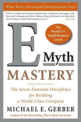 9780060723231: E-Myth Mastery: The Seven Essential Disciplines for Building a World Class Company