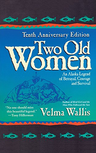 9780060723521: Two Old Women, 10th Anniversary Edition: An Alaskan Legend of Betrayal, Courage and Survival