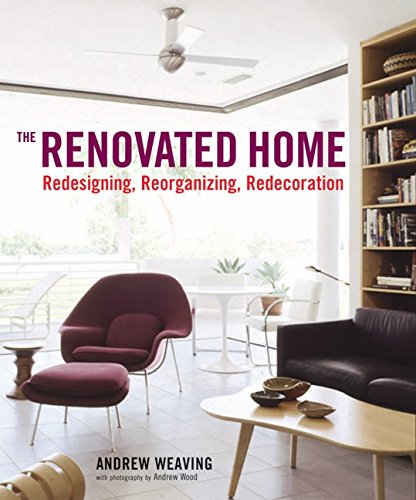 9780060723552: The Renovated Home: Redesigning, Reorganizing, Redecorating