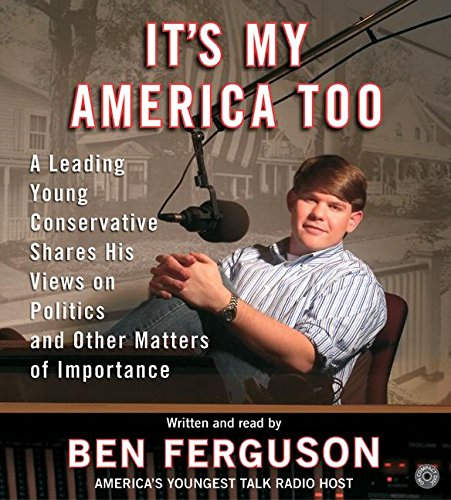 9780060723576: It's My America Too CD: A Leading Young Conservative Shares His Views on Politics and Other Matters of Importance