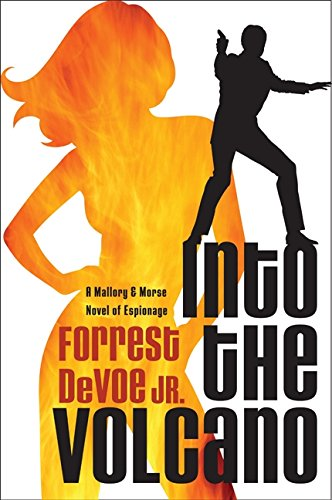 9780060723767: Into the Volcano: A Mallory & Morse Novel of Espionage