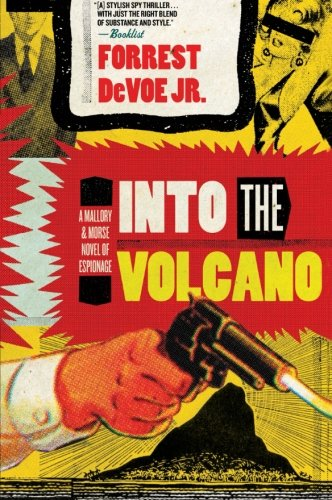9780060723774: Into the Volcano: A Mallory and Morse Novel of Espionage