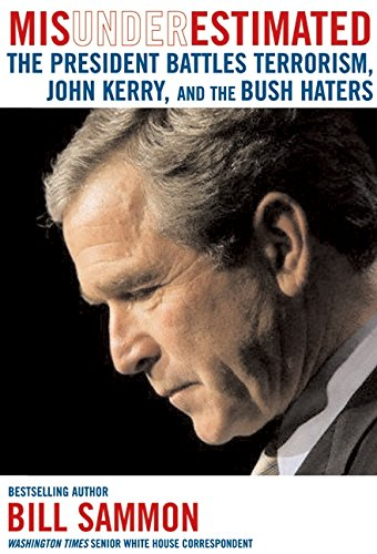 9780060723835: Misunderestimated: The President Battles Terrorism, John Kerry, and the Bush Haters
