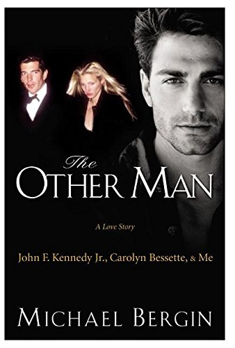 9780060723897: The Other Man: A Love Story John F. Kennedy Jr., Carolyn Bessette, & Me