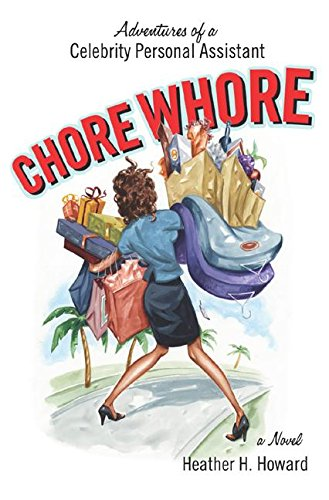 9780060723910: Chore Whore: Adventures of a Celebrity Personal Assistant