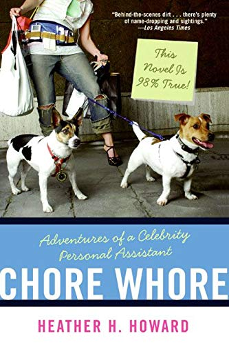 9780060723927: Chore Whore: Adventures of a Celebrity Personal Assistant