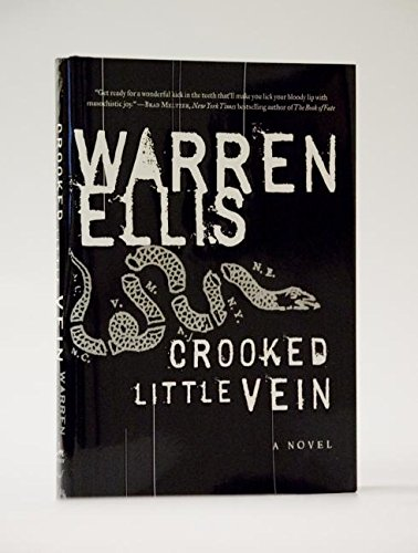 CROOKED LITTLE VEIN: Ellis, Warren.