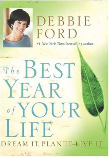 9780060723941: The Best Year of Your Life: Dream it, Plan it, Live it