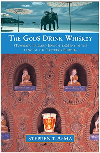 9780060723958: The Gods Drink Whiskey: Stumbling Toward Enlightenment in the Land of the Tattered Buddha