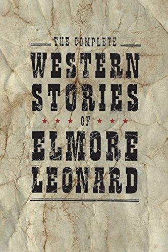 The Complete Western Stories of Elmore Leonard: ELMORE LEONARD