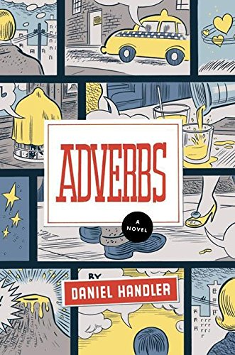 Adverbs ***SIGNED & DATED***: Daniel Handler [aka Lemony Snicket]