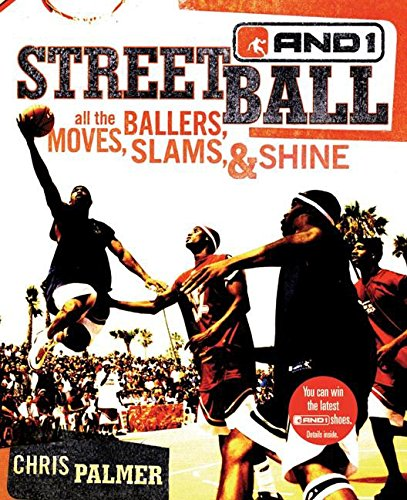 9780060724443: Streetball: All the Ballers, Moves, Slams, & Shine