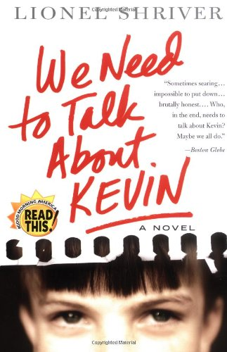 9780060724481: We Need to Talk About Kevin: A Novel