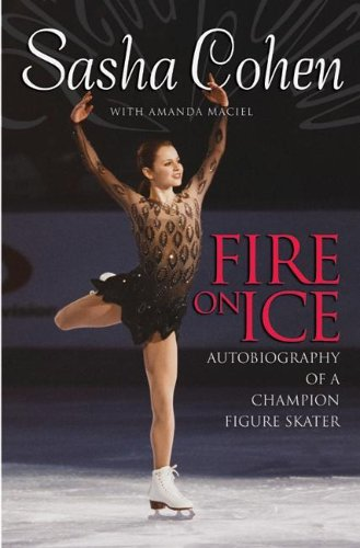9780060724894: Sasha Cohen: Fire on Ice: Autobiography of a Champion Figure Skater