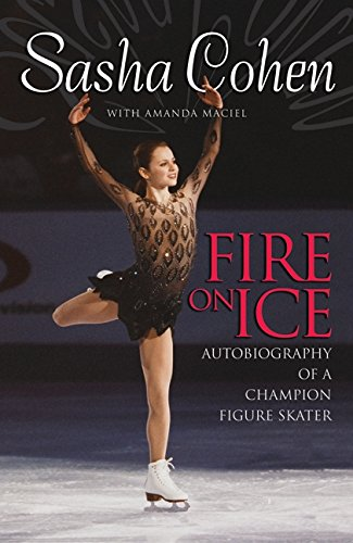 9780060724900: Sasha Cohen: Fire on Ice: Autobiography of a Champion Figure Skater