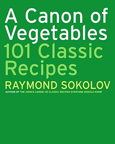 9780060725822: A Canon of Vegetables: 101 Classic Recipes