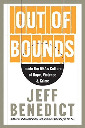 9780060726027: Out of Bounds: Inside the NBA's Culture of Rape, Violence, and Crime