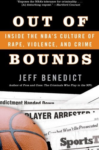9780060726041: Out of Bounds: Inside the NBA's Culture of Rape, Violence, and Crime