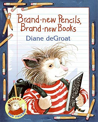9780060726164: Brand-new Pencils, Brand-new Books (Gilbert and Friends)
