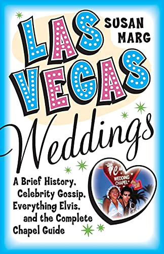 9780060726195: Las Vegas Weddings: A Brief History, Celebrity Gossip, Everything Elvis, and the Complete Chapel Guide