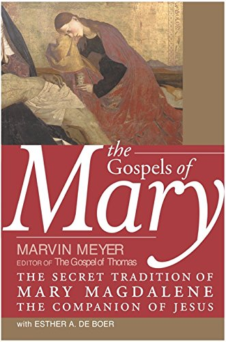 9780060727918: The Gospels of Mary: The Secret Tradition of Mary Magdalene, the Companion of Jesus