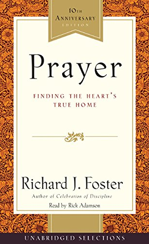 Prayer Selections: Finding the Heart's True Home (0060728833) by Richard J. Foster