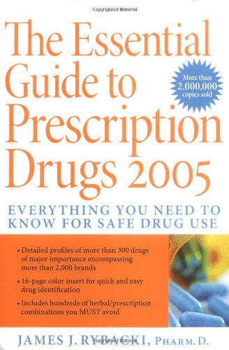 9780060728908: The Essential Guide to Prescription Drugs 2005: Everything You Need to Know for Safe Drug Use