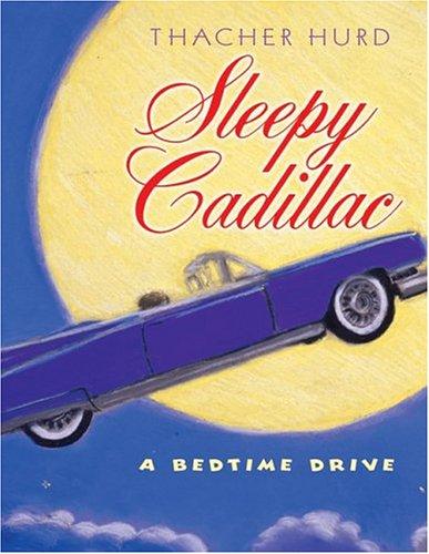 9780060730215: Sleepy Cadillac: A Bedtime Drive