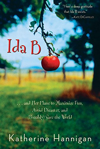 9780060730246: Ida B: . . . and Her Plans to Maximize Fun, Avoid Disaster, and (Possibly) Save the World (Bank Street College of Education Josette Frank Award (Awards))