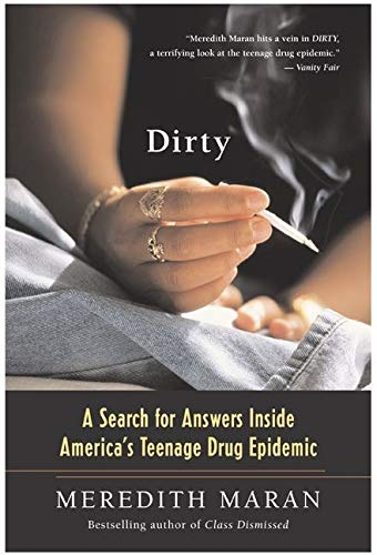 9780060730611: Dirty: A Search for Answers Inside America's Teenage Drug Epidemic