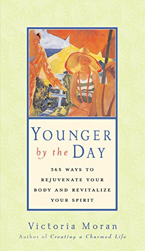 9780060730628: Younger by the Day: 365 Ways to Rejuvenate Your Body and Revitalize Your Spirit