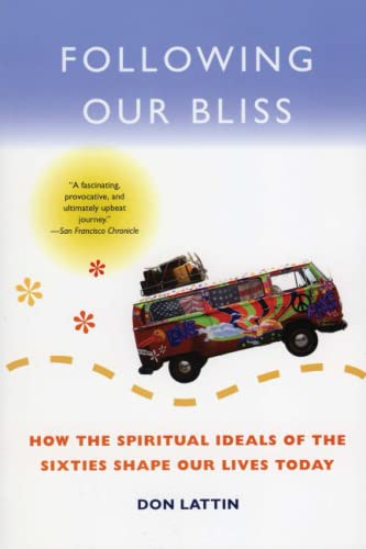 9780060730635: Following Our Bliss: How the Spiritual Ideals of the Sixties Shape Our Lives Today