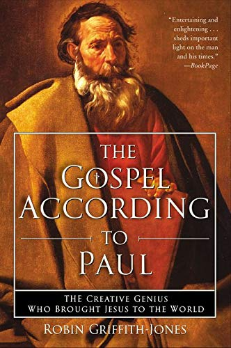 9780060730666: The Gospel According to Paul: The Creative Genius Who Brought Jesus to the World