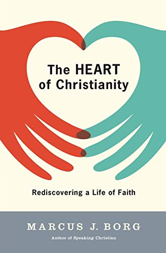 The Heart of Christianity: Rediscovering a Life of