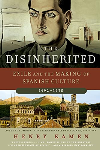 9780060730871: The Disinherited: Exile and the Making of Spanish Culture, 1492-1975
