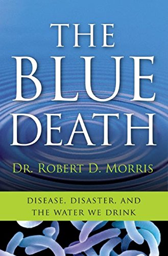 9780060730895: The Blue Death: Disease, Disaster, and the Water We Drink