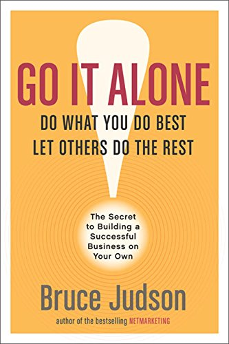 9780060731137: Go It Alone!: The Secret to Building a Successful Business on Your Own