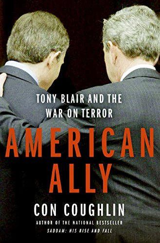 9780060731267: American Ally: Tony Blair and the War on Terror